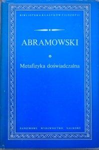 Edward Abramowski • Metafizyka doświadczalna