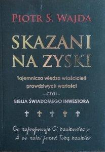 Piotr Wajda • Skazani na zyski