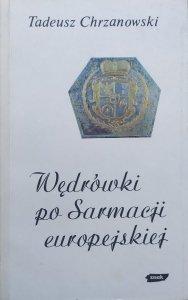 Tadeusz Chrzanowski • Wędrówki po Sarmacji europejskiej