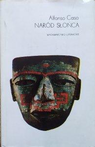 Alfonso Caso • Naród Słońca [Aztekowie, religia i magia]