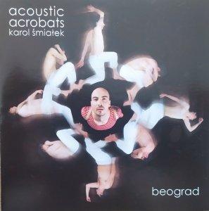 Acoustic Acrobats [Karol Śmiałek] • Beograd • CD