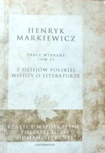 Henryk Markiewicz • Z dziejów polskiej wiedzy o literaturze