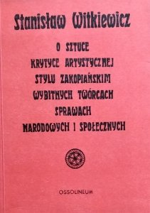Stanisław Witkiewicz • O sztuce, krytyce artystycznej, stylu zakopiańskim, wybitnych twórcach, sprawach narodowych i społecznych