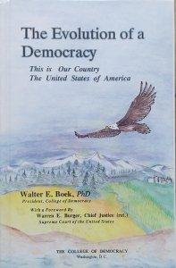 Walter E. Boek • The Evolution of a Democracy