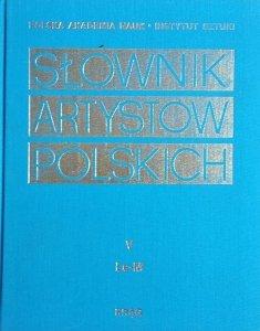 Słownik artystów polskich tom 5. [Le-M]