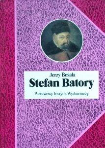 Jerzy Besala • Stefan Batory