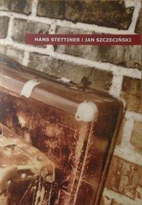 Bogdana Kozińska • Hans Stettiner i Jan Szczeciński. Życie codzienne w Szczecinie w XX wieku