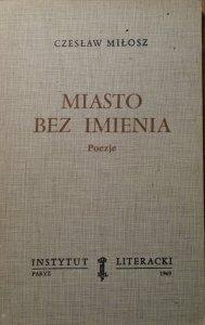 Czesław Miłosz • Miasto bez imienia [1969]