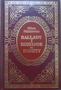 Adam Mickiewicz • Ballada i romanse. Sonety [zdobiona oprawa]