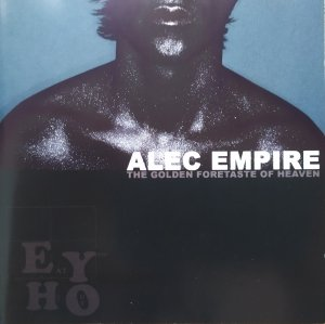 Alec Empire • The Golden Foretaste of Heaven • CD