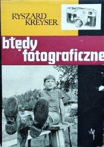 Ryszard Kreyser • Błędy fotograficzne
