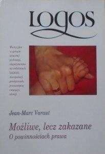 Jean-Marc Varaut • Możliwe, lecz zakazane. O powinnościach prawa