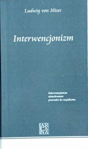 Ludwig von Mises • Interwencjonizm