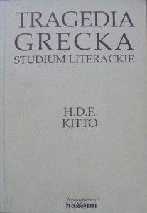 H.D.F.Kitto • Tragedia grecka. Studium literackie