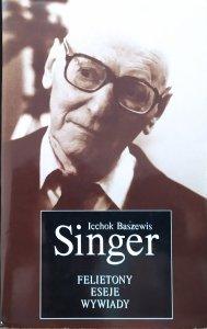 Icchok Baszewis Singer • Felietony, eseje, wywiady