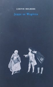 Ludvig Holberg • Jeppe ze Wzgórza i inne sztuki