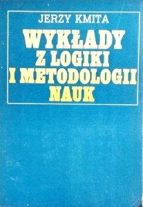 Jerzy Kmita • Wykłady z logiki i metodologii nauk