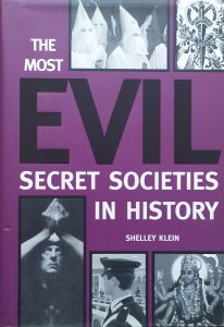 Shelley Klein • The Most Evil Secret Societies in History