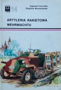 Zygmunt Czarnotta, Zbigniew Moszumański • Artyleria rakietowa Wehrmachtu