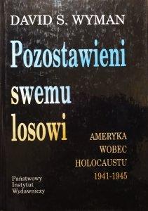 David S. Wyman • Pozostawieni swemu losowi. Ameryka wobec Holocaustu 1941-1945