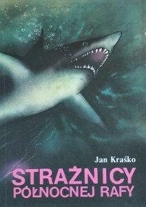 Jan Kraśko • Strażnicy północnej rafy