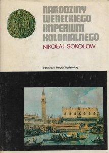 Nikołaj Sokołow • Narodziny weneckiego imperium kolonialnego