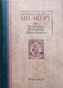 Opowieść o życiu Milarepy albo Drogowskaz Wyzwolenia i Wszechwiedzy