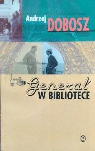 Andrzej Dobosz • Generał w bibliotece