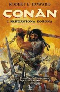 Robert E. Howard • Conan i skrwawiona korona