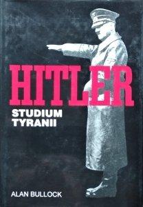 Alan Bullock • Hitler. Studium tyranii