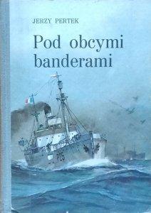 Jerzy Pertek • Pod obcymi banderami