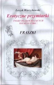 Leszek Wierzchowski • Erotyczne przymiarki. Tylko dla kochających totalny cyrk