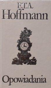 E.T.A. Hoffmann • Opowiadania