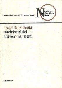 Józef Kozielecki • Intelektualiści - miejsce na ziemi