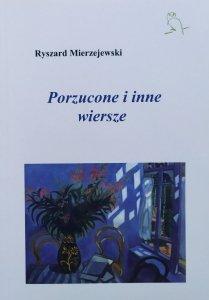 Ryszard Mierzejewski • Porzucone i inne wiersze
