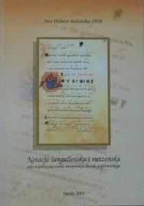 Hubert Iwo Siekierka OFM • Notacja sangalleńska i metzeńska jako współczesne źródło chorału gregoriańskiego