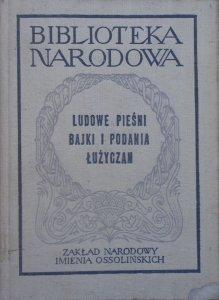 opr. Józef Magnuszewski • Ludowe pieśni, bajki i podania Łużyczan