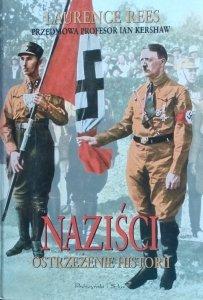 Laurence Rees • Naziści. Ostrzeżenie historii
