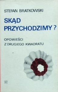 Stefan Bratkowski • Skąd przychodzimy?