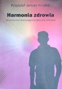 Krzysztof Janusz Krupka • Harmonia zdrowia
