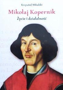 Krzysztof Mikulski • Mikołaj Kopernik. Życie i działalność