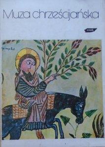 Muza chrześcijańska tom 1. • Poezja armeńska, syryjska i etiopska [Ojcowie Żywi VI]