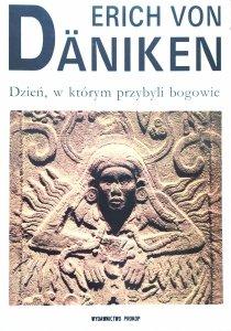 Erich von Daniken • Dzień, w którym przybyli bogowie