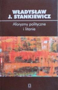 Władysław Stankiewicz • Aforyzmy i litanie polityczne
