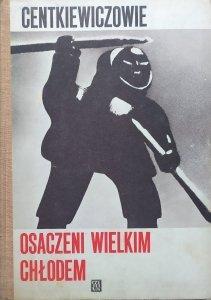 Alina i Czesław Centkiewiczowie • Osaczeni wielkim chłodem