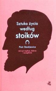 Piotr Stankiewicz • Sztuka życia według stoików
