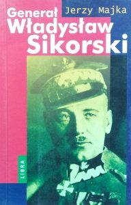 Jerzy Majka • Generał Władysław Sikorski