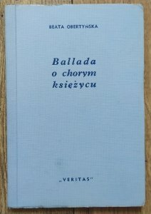 Beata Obertyńska • Ballada o chorym księżycu [dedykacja autorska]