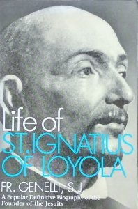 Father Genelli • Life of St. Ignaius of Loyola