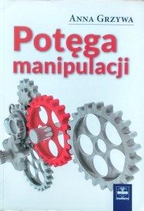 Anna Grzywa • Potęga manipulacji